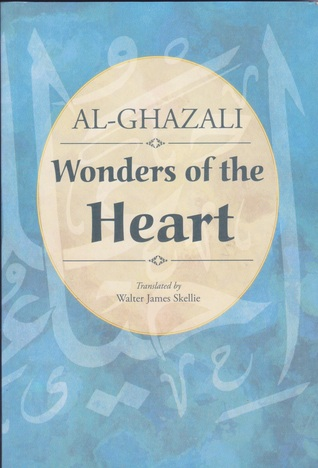 AL-GHAZALI : WONDERS OF THE HEART